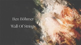 Ben Bohmer Wall Of Strings.mp3