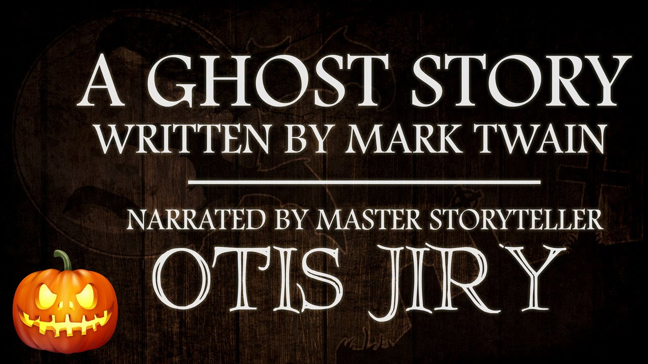 a ghost story by mark twain scary stories for halloween a ghost story by mark twain scary stories for halloween classic horror reading