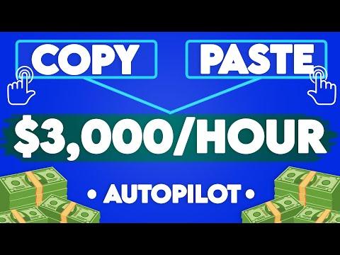 Copy & Paste To Earn $3,000/Hour On Autopilot! (Make Money Online)
