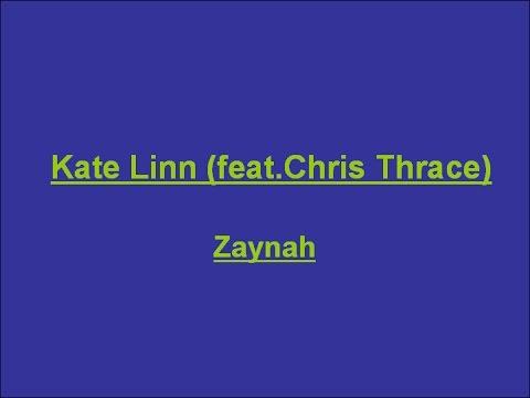 Kate Linn - Zaynah ( feat. Chris Thrace) Lyrics