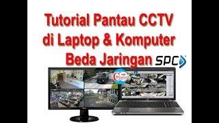 Cara Memantau cctv online di laptop komputer dari jarah jauh pakai uvr spc 5in 1 yang beda jaringan