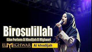 Birosulillah (Live Perform Voc. Ai Khodijah El Mighwar)