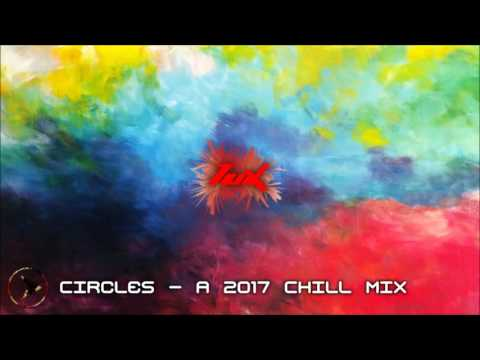 Circles - A 2017 Chill Mix