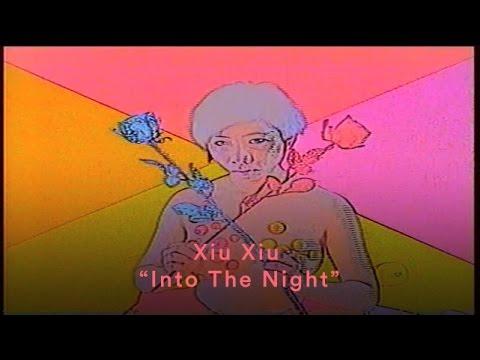 """Xiu Xiu - """"Into The Night"""" (Official Music Video)"""