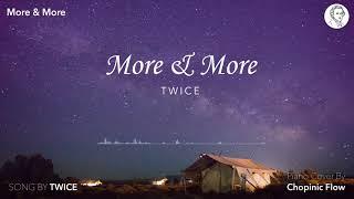 트와이스(Twice) More&more - Piano cover 【Chopinic Flow】