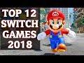 Top 12 BEST Nintendo Switch Games (2018)