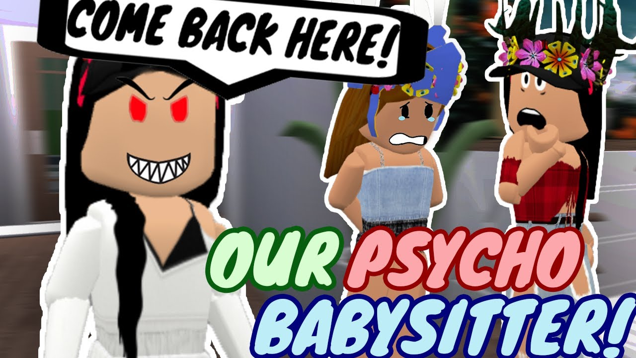 Our Babysitter Is A Psycho Funny Roblox Roleplay Youtube