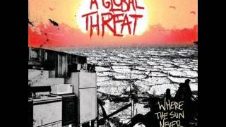 Watch A Global Threat I Dont Want It All video
