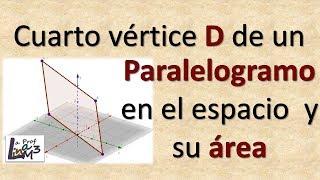 Cuarto vértice de un paralelogramo en r3 | Área de un paralelogramo | La Prof Lina M3