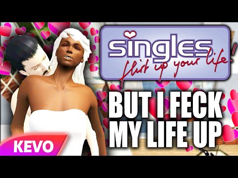 Singles Flirt Your Life Up But I Feck My Life Up