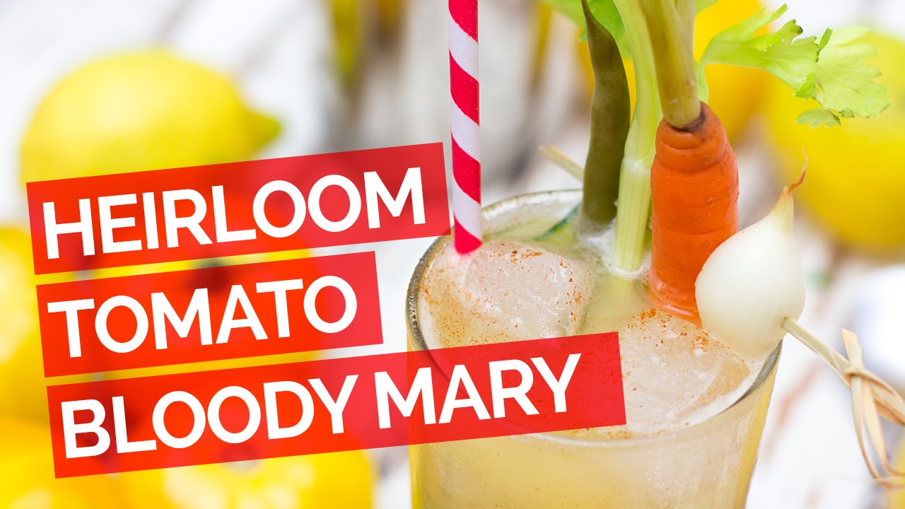 Heirloom Tomato Bloody Mary Recipe - YouTube