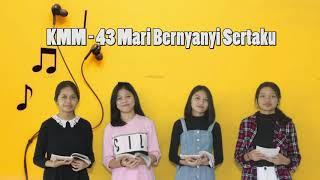 KMM 43 - Mari Bernyanyi Sertaku