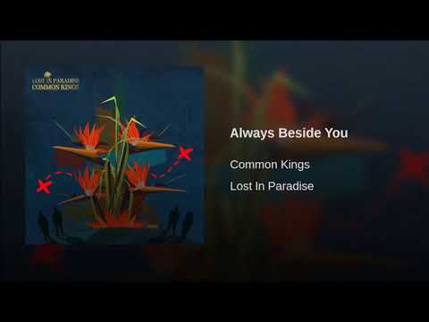 Common Kings - Always Beside You 🌴🌊