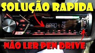 ERRO 19 Como resolver o radio Pioneer para ler Pen drive