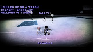 TRASH TALKER GET BROKEN l RB WORLD 2 l Roblox