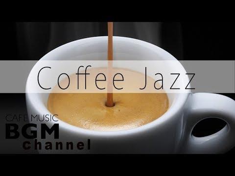 Coffee Jazz Music - Relaxing Bossa Nova Music - Background Cafe Music For Work, Study