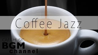 Coffee Jazz Music - Relaxing Bossa Nova Music - Background Cafe Music For Work, Study