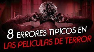 8 ERRORES TIPICOS EN LAS PELICULAS DE TERROR | ESPECIAL HALLOWEEN - 8cho