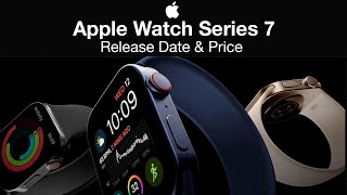 Apple Watch 7 Release Date and Price - Apple Watch 2021!