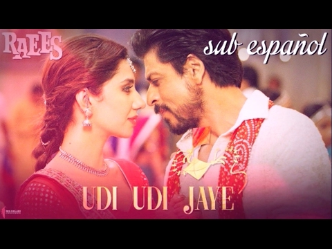 Udi Udi Jaye | Raees (español-hindi)