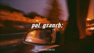 Pol Granch - Tengo Que Calmarme//Letra