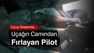 Uçağın Camından Fırlayan Pilot!