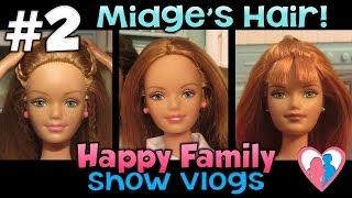 Happy Family Show Vlog #2 - Midge's Hair!