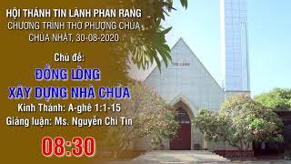 HTTL PHAN RANG - Chương trình thờ phượng Chúa - 30/08/2020