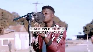 SHAMIZZLE PUNCH   KIVURUGE {COVER}  Official Video