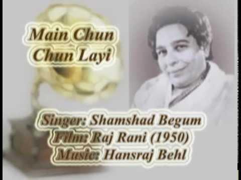 Main Chun Chun Layi-Shamshad Begum-Raj Rani (1950).flv
