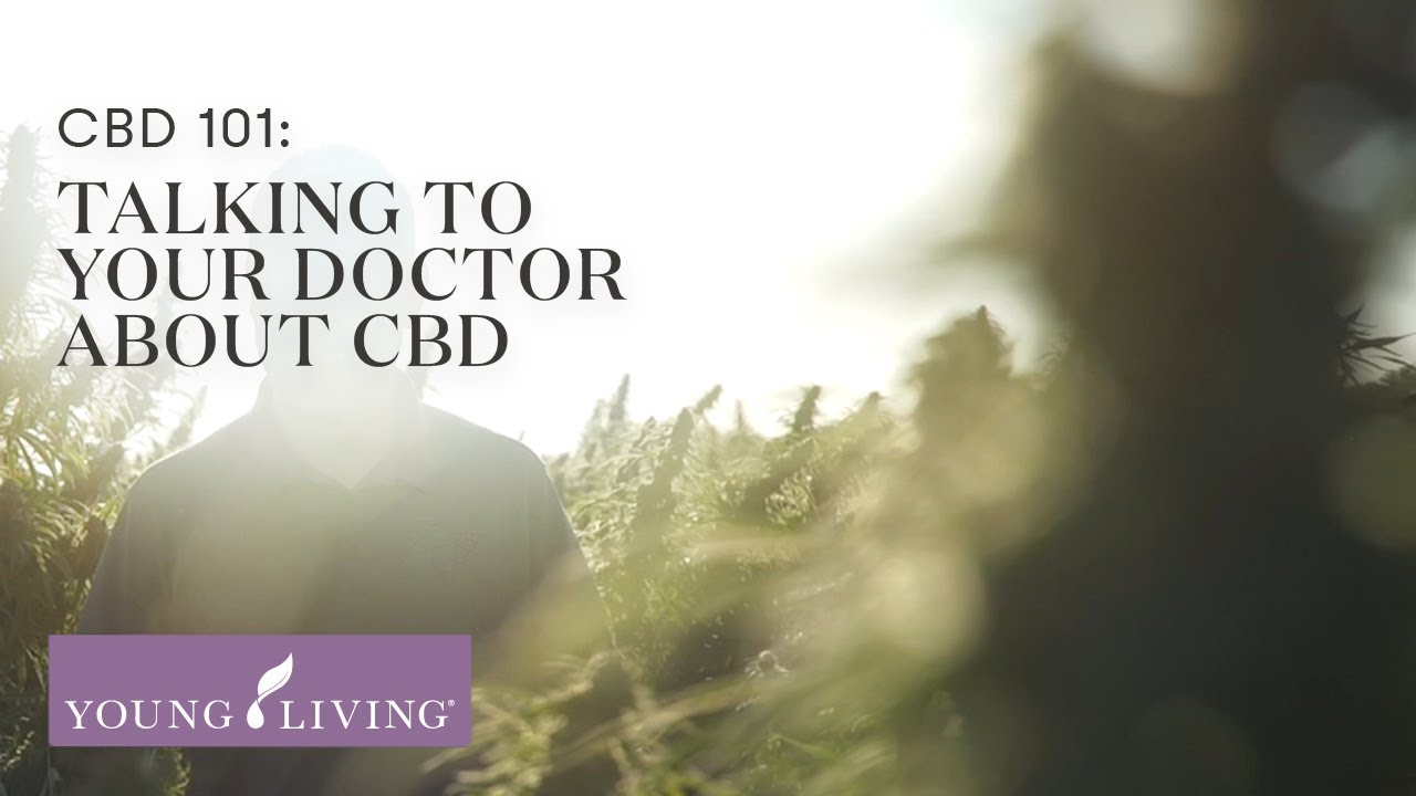 CBD 101: Talking to Your Doctor About CBD | Young Living Essential Oils