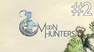 Moon Hunters - Part 2 - Whackapiggy [Moon Hunters Gameplay / Let