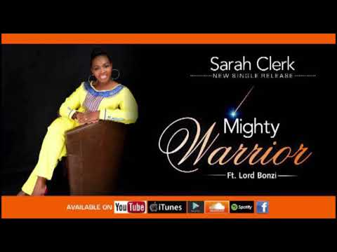 Sarah Clerk  Mighty Warrior ft. Lord Bonzi