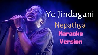 Yo Jindagani - Nepathya (Karaoke Version)