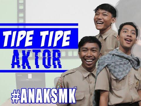 TIPE TIPE AKTOR ANAK SMK!