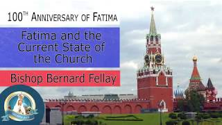 Bishop Bernard Fellay: Fatima and the Current State of the Church (English/Russian)