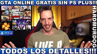 ¡¡¡SIN PS PLUS GTA ONLINE PS4!!! - Hardmurdog - Noticias - 2018 - Español