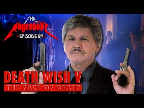 Rageaholic Cinema: DEATH WISH V: The Face of Death