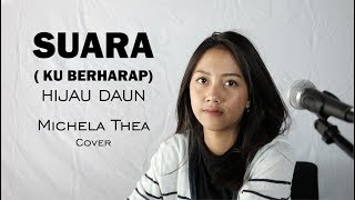 Download SUARA KU BERHARAP ( HIJAU DAUN ) - MICHELA THEA COVER