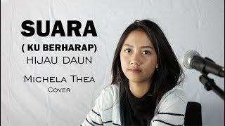 SUARA KU BERHARAP ( HIJAU DAUN ) - MICHELA THEA COVER