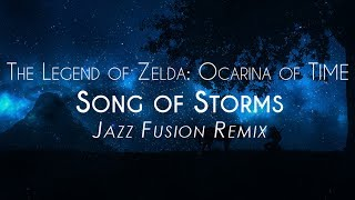 Song of Storms Jazz Fusion Remix - The Legend of Zelda: Ocarina of Time