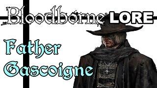 Bloodborne Lore - Отец Гаскойн