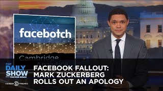 Facebook Fallout: Mark Zuckerberg Rolls Out an Apology | The Daily Show thumbnail