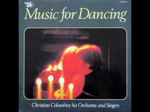 CHRISTIAN COLOMBIER HIS ORCHESTRA & SINGERS - MUSIC FOR DANCING [LP]