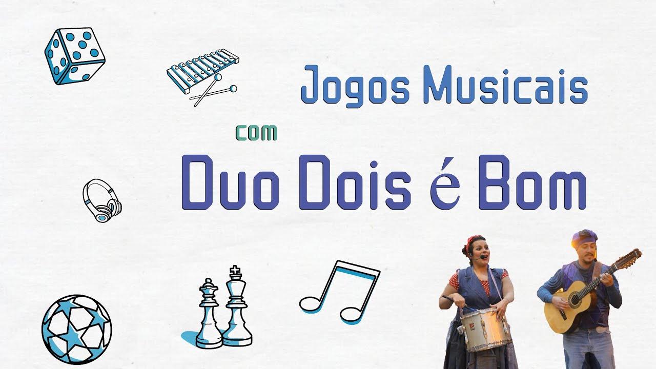 Jogos Musicais Com Duo Dois é Bom