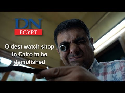 Oldest watch shop in Cairo to be demolished