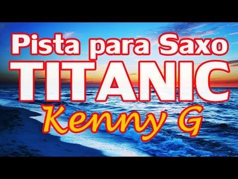 Pista para Saxo - Titanic (My Heart Will Go On) - Kenny G