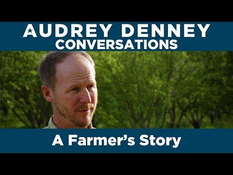 A Farmer's Dilemma: Audrey Denney Conversations