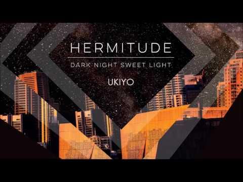Hermitude - Dark Night Sweet Light (Full Album Stream)