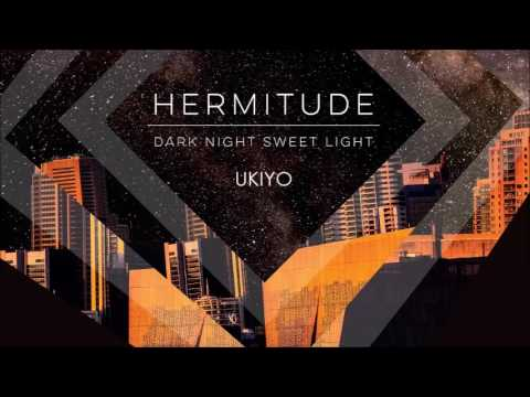 Hermitude - Dark Night Sweet Light (Full Album Stream)